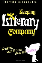 Keeping literary company : working with writers since the sixties
