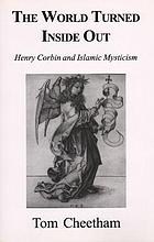 The world turned inside out : Henry Corbin and Islamic mysticism