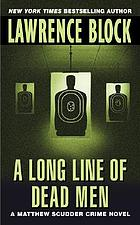 A long line of dead men : a Matthew Scudder novel