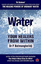 Water and salt : your healers from within