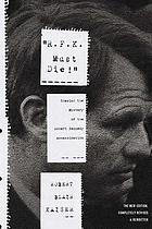 """R. F.K. must die!"" A history of the Robert Kennedy assassination and its aftermath"