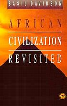African civilization revisited : from antiquity to modern times