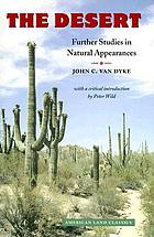 The desert; further studies in natural appearances