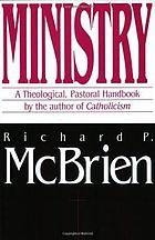 Ministry : a theological-pastoral handbook