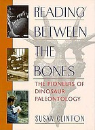 Reading between the bones : the pioneers of dinosaur paleontology