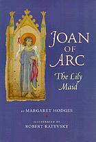Joan of Arc : the lily maid