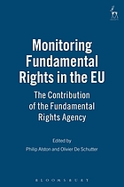 Monitoring fundamental rights in the EU : the contribution of the Fundamental Rights Agency