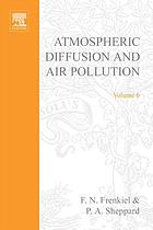 Atmospheric diffusion and air pollution : proceedings of a symposium held at Oxford, August 24-29