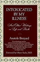 Intoxicated by my illness : and other writings on life and death