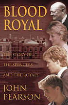 Blood royal : the story of the Spencers and the Royals