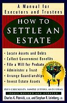 How to settle an estate : a manual for executors and trustees