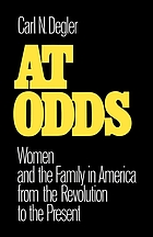 At odds : women and the family in America from the Revolution to the present