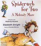 Spiderweb for two : [a Melendy maze]
