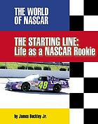 The starting line : life as a NASCAR rookie