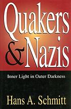 Quakers and Nazis : inner light in outer darkness