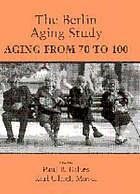 The Berlin aging study : aging from 70 to 100