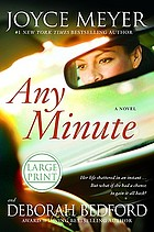 Any minute : a novel