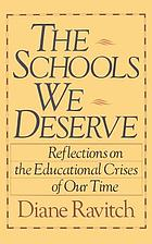 The schools we deserve : reflections on the educational crises of our times