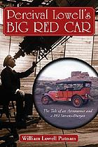 Percival Lowell's big red car : the tale of an astronomer and a 1911 Stevens-Duryea