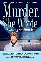 Skating on thin ice : a Murder, she wrote mystery : a novel
