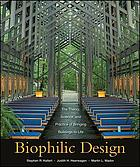 Biophilic design : the theory, science, and practice of bringing buildings to life