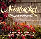 Nantucket : gardens and houses