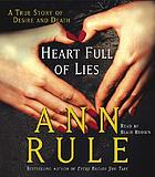 Heart full of lies [a true story of desire and death]