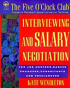 Interviewing and salary negotiation : for job hunters, career changers, consultants, and freelancers