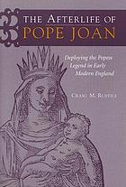 The afterlife of Pope Joan : deploying the Popess legend in early modern England