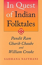 In quest of Indian folktales : Pandit Ram Gharib Chaube and William Crooke