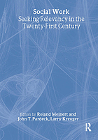 Social work : seeking relevancy in the twenty-first century