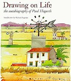 Drawing on life : the autobiography of Paul Hogarth