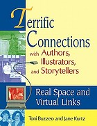 Terrific connections with authors, illustrators, and storytellers : real space and virtual links