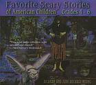 Favorite scary stories of American children : grades 4-6