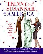 Trinny & Susannah take on America : what your clothes say about you