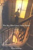 The boy who loved Anne Frank : a novel