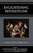 Enlightening revolutions : essays in honor of Ralph Lerner