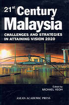 21st Century Malaysia : challenges and strategies in attaining vision 2020