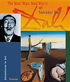 The mad, mad, mad world of Salvador Dalí