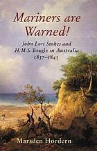 Mariners are warned! : John Lort Stokes and H.M.S. Beagle in Australia, 1837-1843