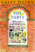 The party : a guide to adventurous entertainingThe Party: Adventures in Entertaining