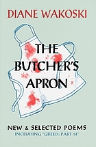 "The butcher's apron : new & selected poems, including ""Greed: part 14"""