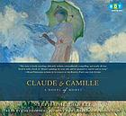 Claude & Camille [a novel of Monet]