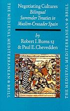 Negotiating cultures : bilingual surrender treaties in Muslim-Crusader Spain under James the Conqueror