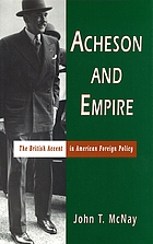 Acheson and empire the British accent in American foreign policy