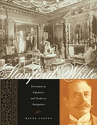 Stanford White : decorator in opulence and dealer in antiquities