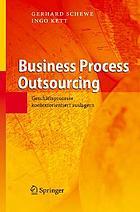 Business Process Outsourcing : Geschäftsprozesse kontextorientiert auslagern