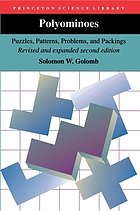 Polyominoes : puzzles, patterns, problems, and packings