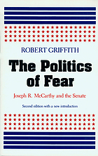The politics of fear: Joseph R. McCarthy and the Senate