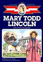 Mary Todd Lincoln, girl of the Bluegrass